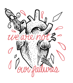 Heart+with+knife+through+it+and+text,+'we+are+not+our+failures'.png